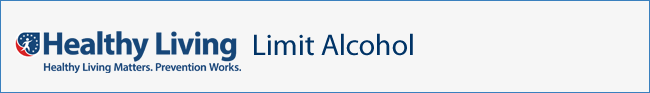 Healthy Living: Limit Alcohol