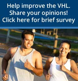Help improve the VHL. Share your opinions! Click here for brief survey
